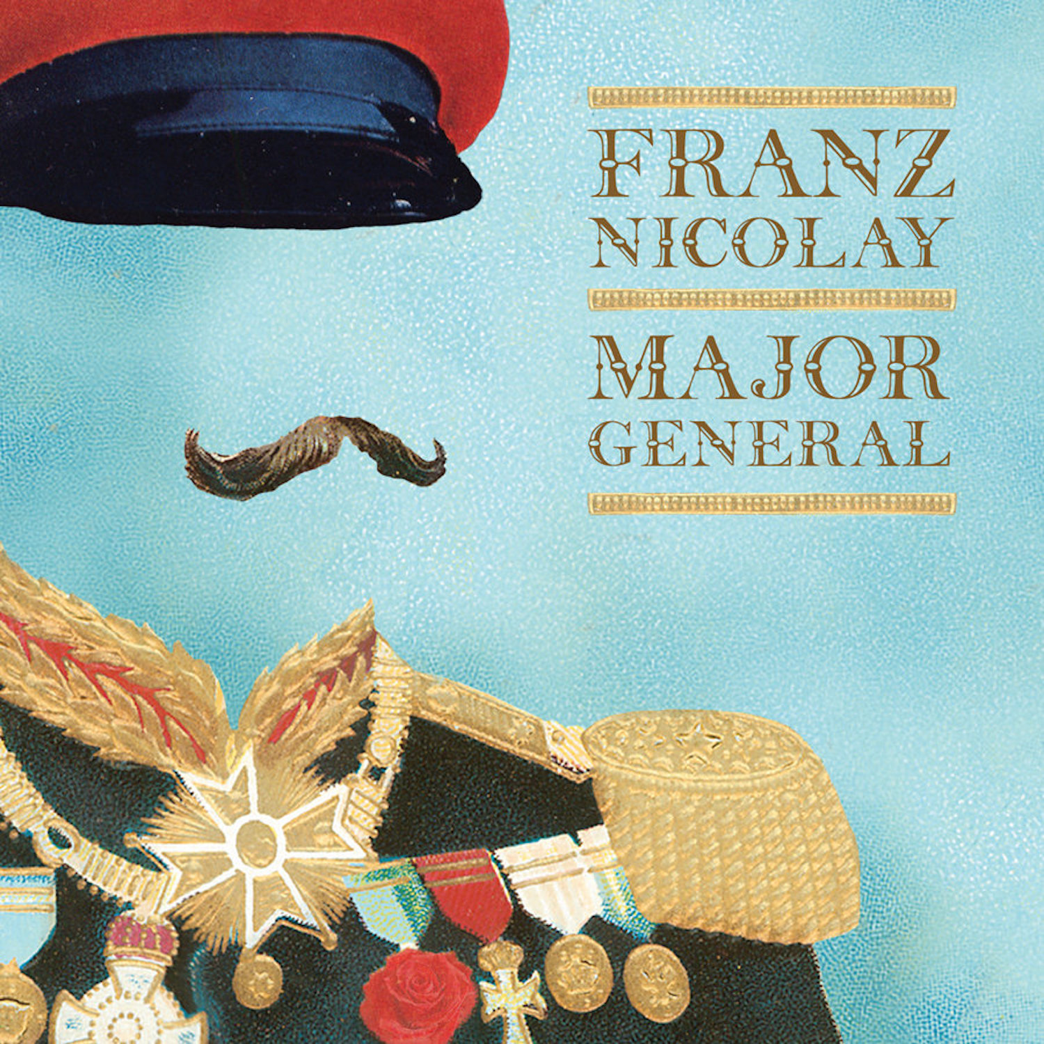 Franz Nicolay | Major General | FIST028 | 718122998388