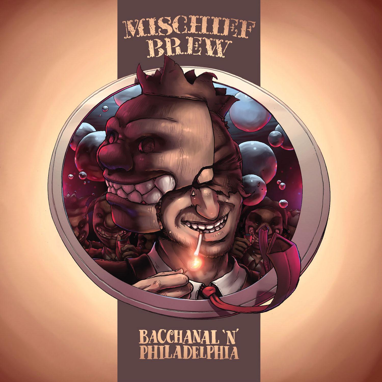 CD | Mischief Brew | Bacchanal 'n' Philadelphia | FIST039 | 019962188503