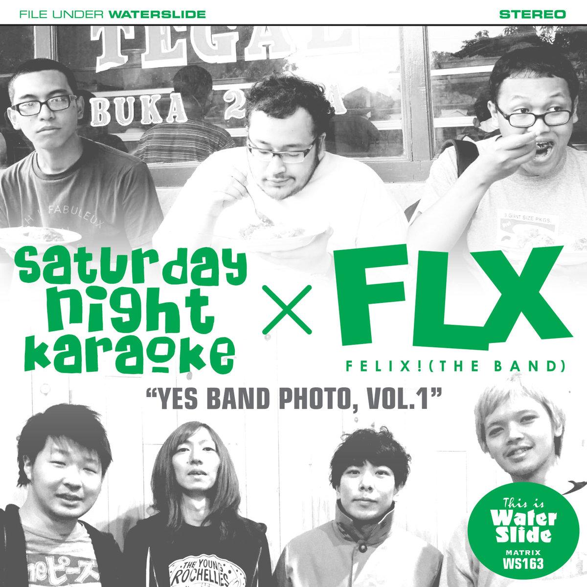 SATURDAY NIGHT KARAOKE / FELIX!(THE BAND)